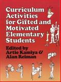 Curriculum Activities for Gifted and Motivated Elementary Students, Kamiya, Artie, 013195637X