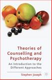 Theories of Counselling and Psychotherapy : An Introduction to the Different Approaches, Joseph, Stephen, 0230576370