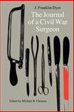 The Journal of a Civil War Surgeon, J. Franklin Dyer, 0803266375