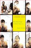 Looking Good : Male Body Image in Modern America, Luciano, Lynne, 0809066378