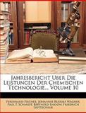 Jahresbericht Uber Die Leistungen Der Chemischen Technologie.., Volume 50, part 1, Ferdinand Fischer and Johannes Rudolf Wagner, 114625637X