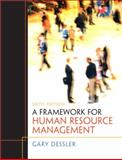 A Framework for Human Resource Management, Dessler, Gary, 0132556375