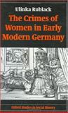 The Crimes of Women in Early Modern Germany 9780198206378