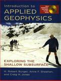 Introduction to Applied Geophysics : Exploring the Shallow Subsurface, Burger, Robert H. and Sheehan, Anne, 0393926370