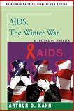 AIDS, the Winter War, Arthur Kahn, 0595366376