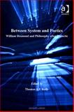 Between System and Poetics William Desmond and Philosophy after Dialectic, Kelly, Thomas A. F., 075468637X