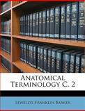 Anatomical Terminology C, Lewellys Franklin Barker, 1147926379