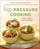 Hip Pressure Cooking, Laura D. A. Pazzaglia, 1250026377