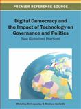 Digital Democracy and the Impact of Technology on Governance and Politics, Christina M. Akrivopoulou, 1466636378