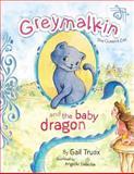Greymalkin and the Baby Dragon, Gail Truax, 1481866370
