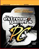 The Gamer's Guide to PC Performance, Lloyd Case, 0072226374
