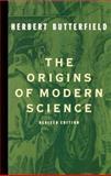 The Origins of Modern Science, Herbert Butterfield, 0684836378