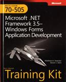 MCTS Self-Paced Training Kit (Exam 70-505) : Microsoft .NET Framework 3.5 - Windows Forms Application Development, Stoecker, Matthew and Stein, Steven J., 0735626375