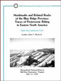 Metabasalts and Related Rocks of the Blue Ridge Province : Traces of Proterozoic Rifting in Eastern North America, Field Trip Guidebook T203, Reed, 0875906370