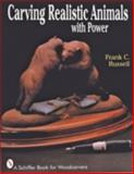 Carving Realistic Animals with Power, Frank C. Russell, 0887406378