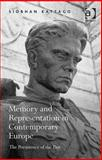 Memory and Representation in Contemporary Europe : The Persistence of the Past, Kattago, Siobhan, 1409436373