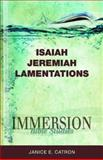 Immersion Bible Studies-Isaiah, Jeremiah, Lamentations, Janice Catron, 1426716370