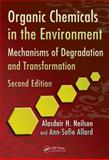 Environmental Degradation and Transformation of Organic Chemicals, Neilson, Alasdair H. and Allard, Ann-Sofie, 1439826374