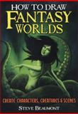 How to Draw Fantasy Worlds, Steve Beaumont, 1782126376