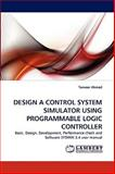 Design a Control System Simulator Using Programmable Logic Controller, Tanveer Ahmed, 383838637X
