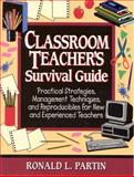 Classroom Teacher's Survival Guide, Partin, Ronald L., 0130906387