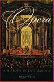 Opera : A History in Documents, Weiss, Piero, 0195116380