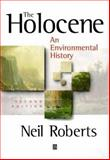 The Holocene : An Environmental History, Roberts, Neil, 0631186387