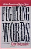 Fighting Words : Individuals, Communities, and Liberties of Speech, Greenawalt, Kent, 0691036381