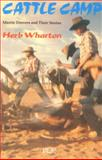 Cattle Camp : Murrie Drovers and Their Stories, Wharton, Herb, 0702226386