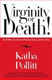 Virginity or Death!, Katha Pollitt, 081297638X