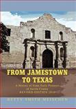 From Jamestown to Texas, Betty Smith Meischen, 145357638X