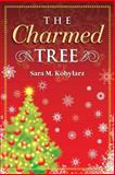 The Charmed Tree, Sara Kobylarz, 149447638X