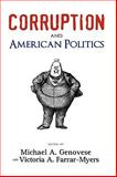 Corruption and American Politics, Genovese, Michael A. and Farrar-Myers, Victoria A., 1604976381