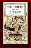 The Future of an Illusion, Freud, Sigmund, 1891396382