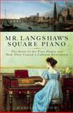 Mr. Langshaw's Square Piano, Madeline Goold, 1933346388