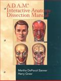 A. D. A. M. Interactive Laboratory Dissection Guide, Sanner, Martha DePecol and Greer, Harry, 0130826383