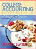 College Accounting, Chapters 1-25 : A Practical Approach, Slater, Jeffrey, 0132286386