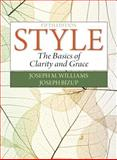 Style : The Basics of Clarity and Grace Plus MyWritingLab- Access Card Package, Williams, Joseph M. and Bizup, Joseph, 0134026381