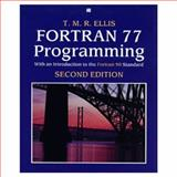 FORTRAN 77 Programming with an Introduction to the FORTRAN 90 Standard, Ellis, Miles, 0201416387