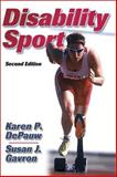 Disability Sport, DePauw, Karen P. and Gavron, Susan J., 0736046380