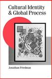 Cultural Identity and Global Process, Friedman, Jonathan, 0803986386