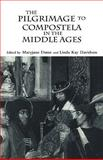 The Pilgrimage to Compostela in the Middle Ages, Linda K. Davidson, 0815316380