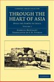 Through the Heart of Asia Vol. 1 : Over the Pamïr to India, Bonvalot, Gabriel, 110804638X