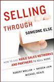 Selling Through Someone Else, Robert Wollan and Naveen Jain, 1118496388