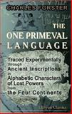 The One Primeval Language Traced Experimentally Through Ancient Inscriptions in Alphabetic Characters of Lost Powers from the Four Continents : Including the Voice of Israel from the Rocks of Sinai, Forster, Charles, 1402146388
