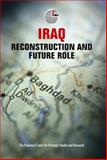 Iraq : Reconstruction and Future Role, , 9948006380