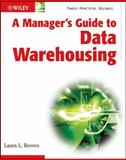 A Manager's Guide to Data Warehousing, Reeves, Laura, 0470176385