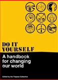 Do It Yourself : A Handbook for Changing Our World, , 0745326382