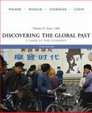 Discovering the Global Past since 1400 Vol. 2 : A Look at the Evidence, Wheeler, William Bruce and Doeringer, Franklin M., 0618526382