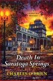 Death in Saratoga Springs, Charles O'Brien, 0758286384